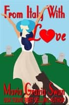 From Italy with Love ebook by Maria Grazia Swan