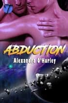 Abduction ebook by Alexandra O'Hurley
