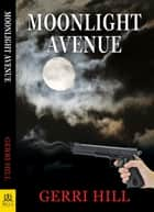 Moonlight Avenue ebook by Gerri Hill