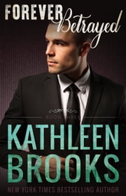 Forever Betrayed - Forever Bluegrass #3 ebook by Kathleen Brooks
