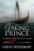 The Viking Prince (A Gareth & Gwen Medieval Mystery) eBook by Sarah Woodbury