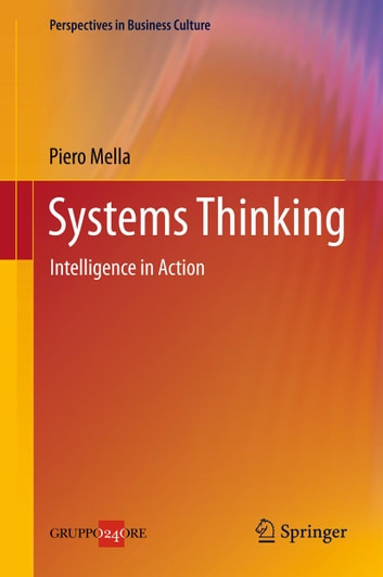 Systems Thinking - Intelligence in Action ebook by Piero Mella