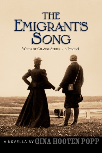 The Emigrant's Song - Short Story Prequel ebook by Gina Hooten Popp