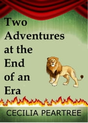 Two Adventures at the End of an Era ebook by Cecilia Peartree