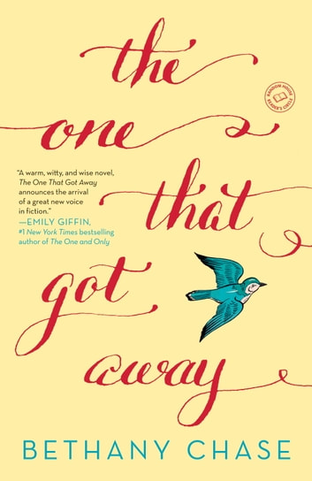 The One That Got Away - A Novel ebook by Bethany Chase