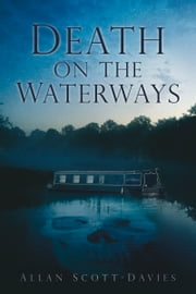 Death on the Waterways ebook by Allan Scott-Davies