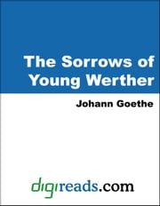 The Sorrows of Young Werther ebook by Goethe, Johann