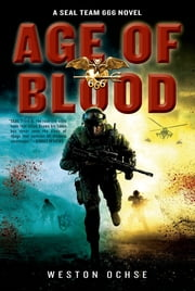 Age of Blood - A SEAL Team 666 Novel ebook by Weston Ochse