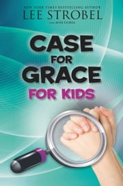 The Case for Grace for Kids ebook by Lee Strobel,Robert Suggs