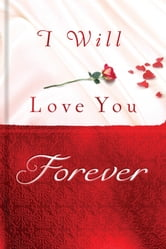 I Will Love You Forever ebook by Thomas Nelson