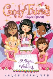 A Royal Wedding - Super Special ebook by Helen Perelman,Erica-Jane Waters