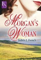 Morgan's Woman ebook by Judith French