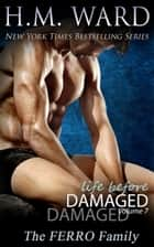Life Before Damaged Vol. 7 (The Ferro Family) ebook by H.M. Ward
