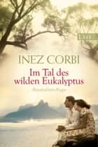 Im Tal des wilden Eukalyptus ebook by Inez Corbi