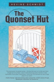 The Quonset Hut ebook by Hevine Schmidt