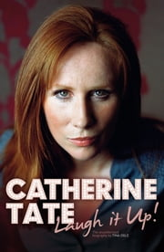 Catherine Tate - Laugh it Up ebook by Tina Ogle
