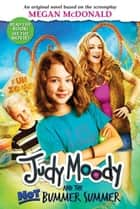 Judy Moody and the NOT Bummer Summer ebook by Megan McDonald