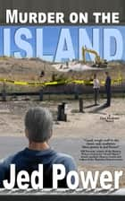 Murder on the Island ebook by Jed Power