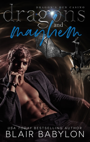 Dragons and Mayhem - A Witches and Dragons Paranormal Romance ebook by Blair Babylon