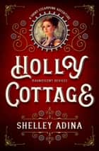 Holly Cottage - A short steampunk adventure ebook by