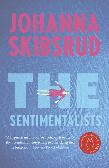 The Sentimentalists ebook by Johanna Skibsrud