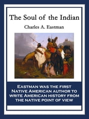 The Soul of the Indian ebook by Charles A. Eastman