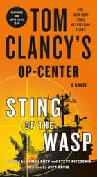 Tom Clancy's Op-Center: Sting of the Wasp - A Novel ebook by Jeff Rovin, Tom Clancy, Steve Pieczenik
