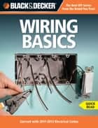 Black & Decker Wiring Basics - Current with 2011-2013 Electrical Codes ebook by Editors of CPi