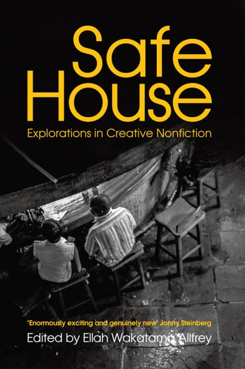 Safe House - Explorations in Creative Nonfiction ebook by