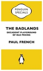 Badlands - Penguin Specials ebook by Paul French