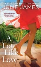 A Lot Like Love ebook by
