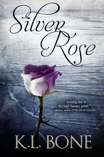 Silver Rose ebook by K.L. Bone