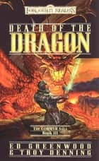 Death of the Dragon ebook by Ed Greenwood, Troy Denning