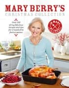 Mary Berry's Christmas Collection ebook by Mary Berry