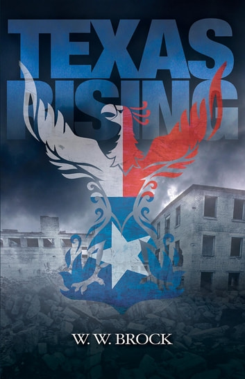 TEXAS RISING ebook by W W Brock