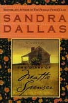 The Diary of Mattie Spenser - A Novel ebook by Sandra Dallas