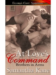 At Love's Command (Brothers in Arms, Book Four) ebook by Samantha Kane