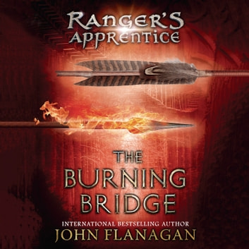 The Burning Bridge - Book Two audiobook by John Flanagan