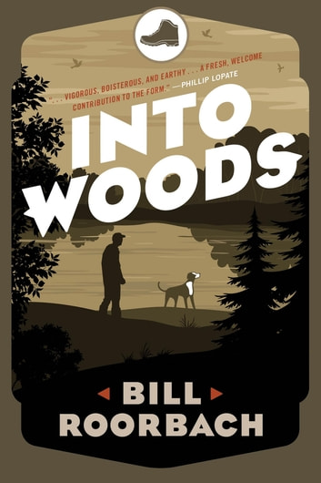Into Woods ebook by Bill Roorbach