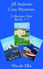 Jill Andrews Cozy Mysteries: Collection One - Books 1-3 ebook by Nicole Ellis