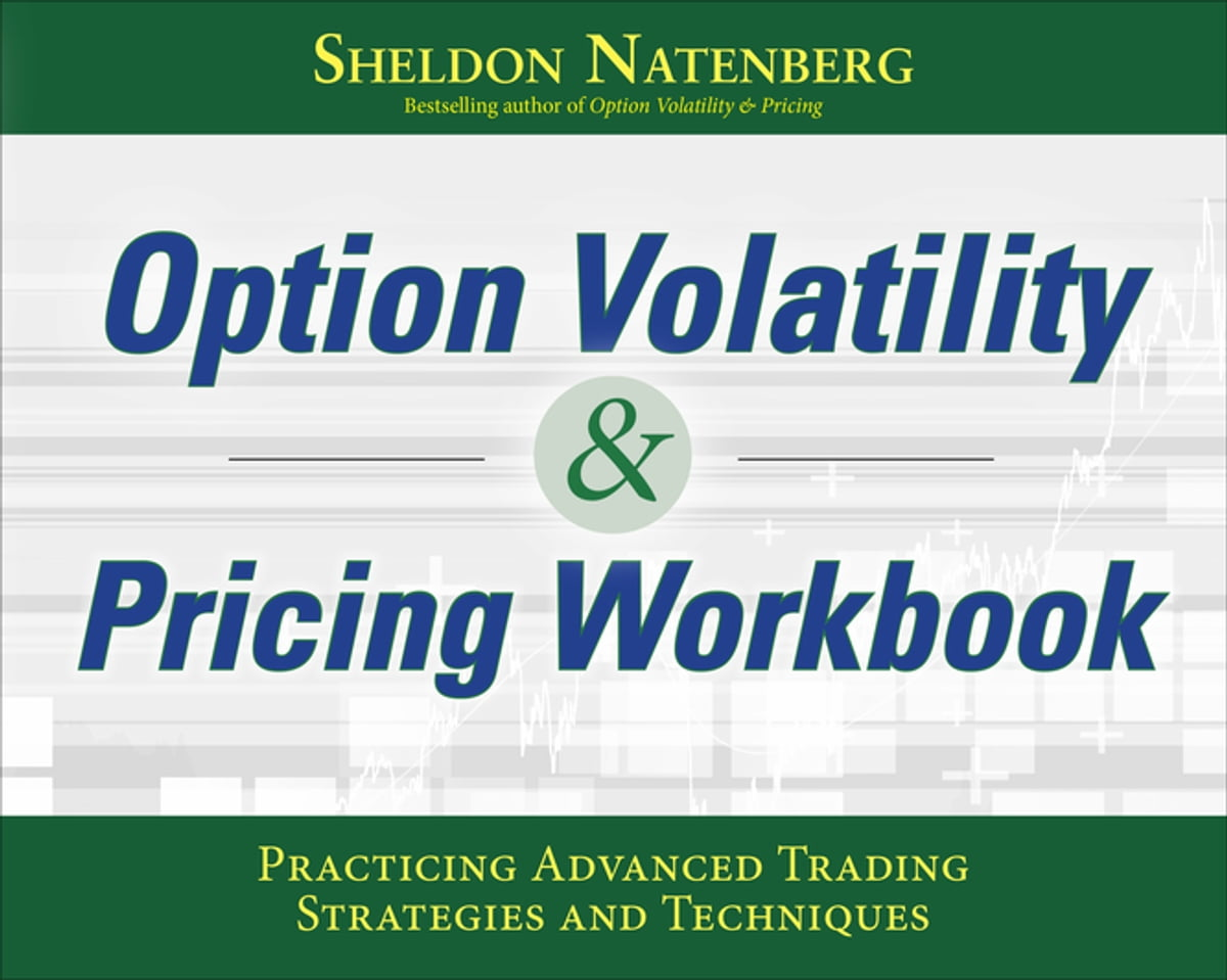 Option Volatility & Pricing Workbook: Practicing Advanced Trading ...