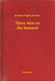 Three Men on the Bummel ebook by Jerome Klapka Jerome