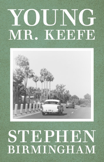 Young Mr. Keefe ebook by Stephen Birmingham