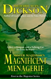 ebook Mister Majestor's Magnificent Menagerie de Richard Alan Dickson