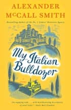 My Italian Bulldozer - A Paul Stuart Novel (1) ebook by Alexander McCall Smith