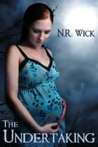 The Undertaking ebook by N.R. Wick