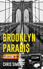 Brooklyn Paradis - Saison 3 ebook by Chris Simon