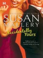 Accidentally Yours e-bog by Susan Mallery