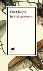 In Stahlgewittern ebook by Ernst Jünger