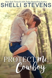 Protect Me, Cowboy ebook by Shelli Stevens
